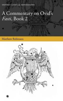 A Commentary on Ovid's Fasti, Book 2 by Matthew Robinson image