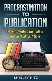 Procrastination to Publication by Shelley Hitz