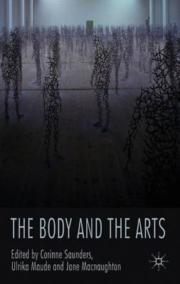 The Body and the Arts by Corinne Saunders