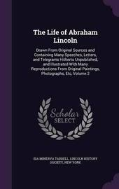 The Life of Abraham Lincoln by Ida Minerva Tarbell