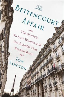 The Bettencourt Affair by Tom Sancton image