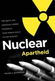 Nuclear Apartheid by Shane J Maddock image