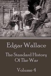 Edgar Wallace - The Standard History of the War - Volume 4 by Edgar Wallace