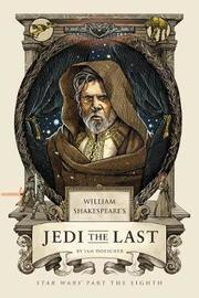 William's Shakespeare's Jedi the Last by Ian Doescher