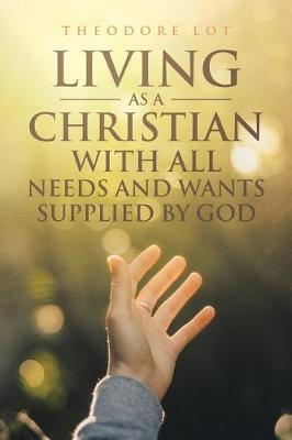 Living as a Christian by Theodore Lot