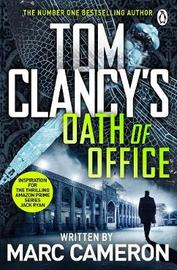 Tom Clancy's Oath of Office by Marc Cameron