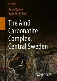 The Alnoe Carbonatite Complex, Central Sweden by Peter Kresten
