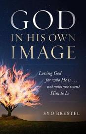 God in His Own Image by Syd Brestel