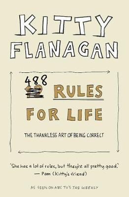 Kitty Flanagan's 488 Rules for Life by Kitty Flanagan