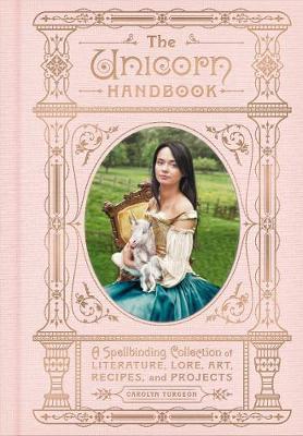 The Unicorn Handbook by Carolyn Turgeon