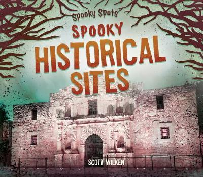 Spooky Historical Sites by Scott Wilken