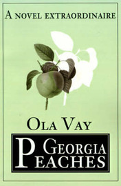 Georgia Peaches: A Novel Extraordinaire by Ola Vay image