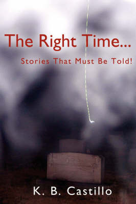 The Right Time... by K. B. Castillo