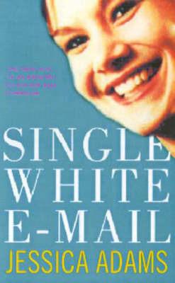 Single White e-Mail by Jessica Adams