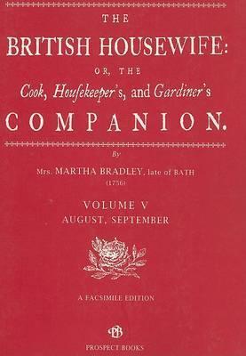The British Housewife: v. 5 by Martha Bradley