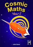 Cosmic Maths Year 5 by John Davis