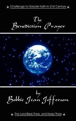 The Benediction Prayer by Bobbie Jean Jefferson