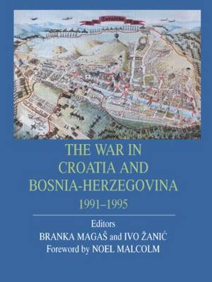 War In Croatia And Bosnia-Herz by Branka Magas