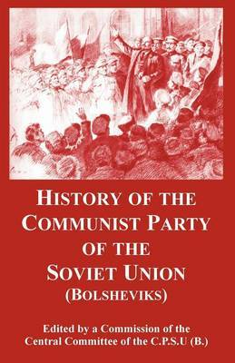 History of the Communist Party of the Soviet Union by Committee Of the C P S U (B ) Central Committee of the C P S U (B )