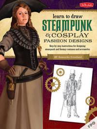 Steampunk & Cosplay Fashion Design & Illustration by Samantha Crossland
