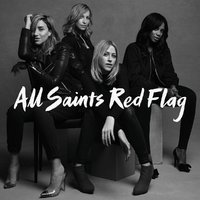 Red Flag by All Saints