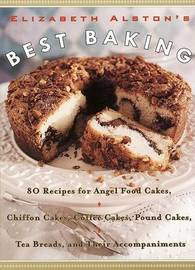 Elizabeth Alston's Best Baking by Elizabeth Alston