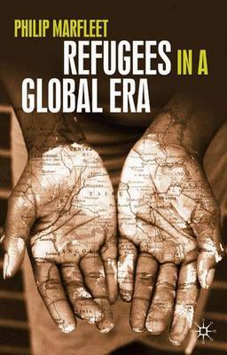 Refugees in a Global Era by Philip Marfleet