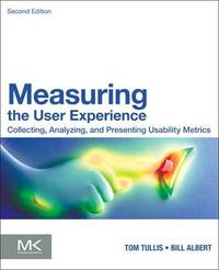 Measuring the User Experience by William Albert
