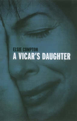 A Vicar's Daughter by Elsie Compton image