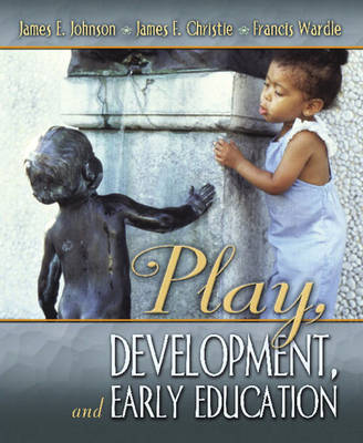 Play, Development and Early Education by James E. Johnson image