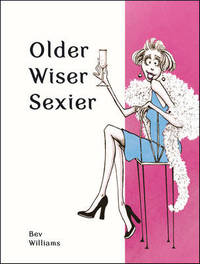 Older, Wiser, Sexier (Women) by Bev Williams