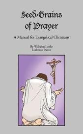 Seed-Grains of Prayer by Wilhelm Loehe