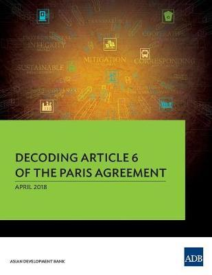 Decoding Article 6 of the Paris Agreement by Asian Development Bank