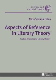 Aspects of Reference in Literary Theory by Alina Silvana Felea image