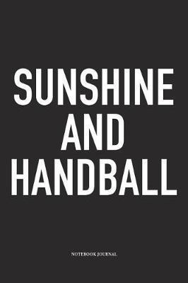 Sunshine And Handball by Getthread Handball Journals
