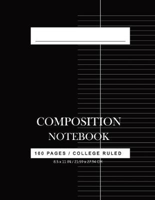 College Ruled Composition Notebook by Nadine Pitt