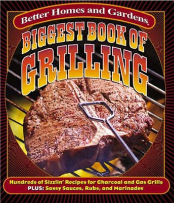 Biggest Book of Grilling by Better Homes & Gardens image