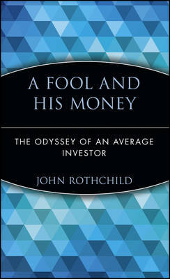 A Fool and His Money by John Rothchild image