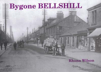 Bygone Bellshill by Rhona Wilson