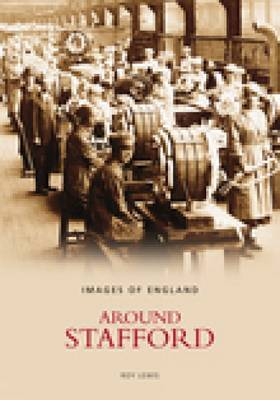 Around Stafford by Roy Lewis
