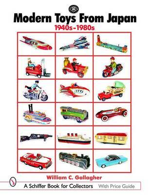 Modern Toys From Japan: 1940s-1980s by William,C. Gallagher