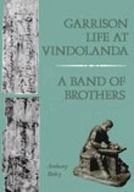 Garrison Life at Vindolanda by Anthony Birley image
