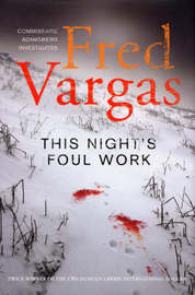 This Night's Foul Work by Fred Vargas image