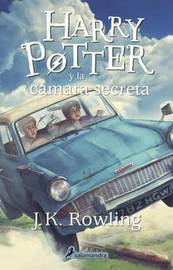 Harry Potter y La Camara Secreta (Harry Potter and the Chamber of Secrets) by J.K. Rowling
