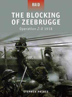 Blocking of Zeebrugge - Operation Z-O 1918 by Stephen Prince