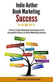 Indie Author Book Marketing Success by Shelley Hitz