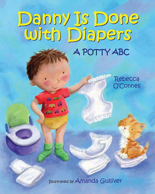 Danny Is Done with Diapers: A Potty ABC by Rebecca O'Connell (Institute of Education, University of London, UK UCL Institute of Education, University College London, UK UCL Institute of Educati image