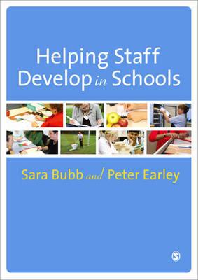 Helping Staff Develop in Schools by Sara Bubb