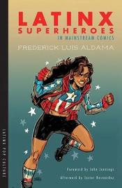 Latinx Superheroes in Mainstream Comics by Frederick Luis Aldama image
