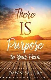 There Is Purpose to Your Pain by Dawn Salary image